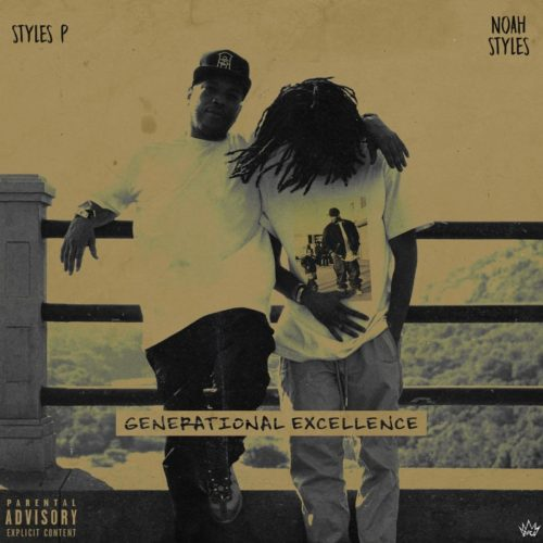 Styles P & Noah Styles — «Generational Excellence»