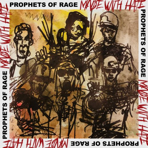 Prophets Of Rage — «Made With Hate»