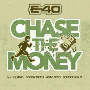 E-40 — «Chase The Money» (feat. A$AP Ferg, Quavo, ScHoolboy Q & Roddy Ricch)