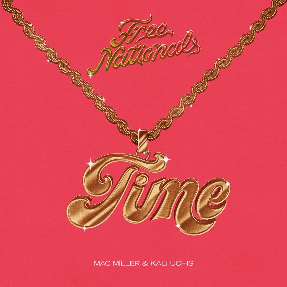Free Nationals — «Time» (feat. Mac Miller & Kali Uchis)