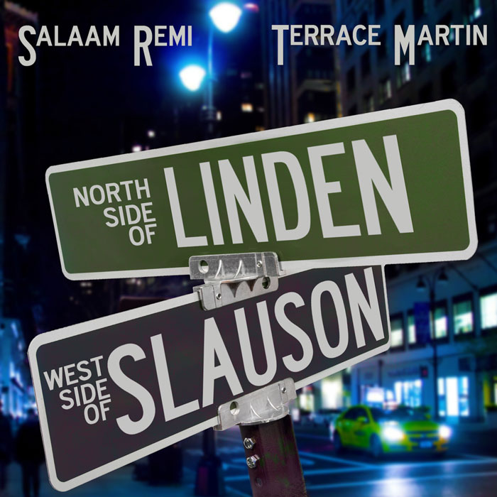 Salaam Remi & Terrace Martin — «Northside of Linden, Westside of Slauson»