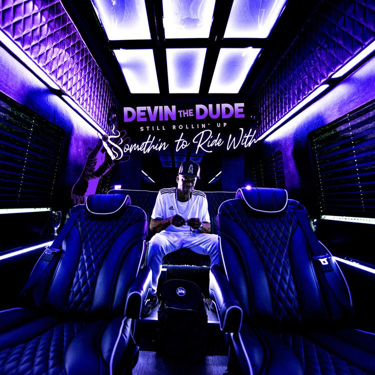 Devin the Dude — «Still Rollin' Up: Somethin' To Ride With»