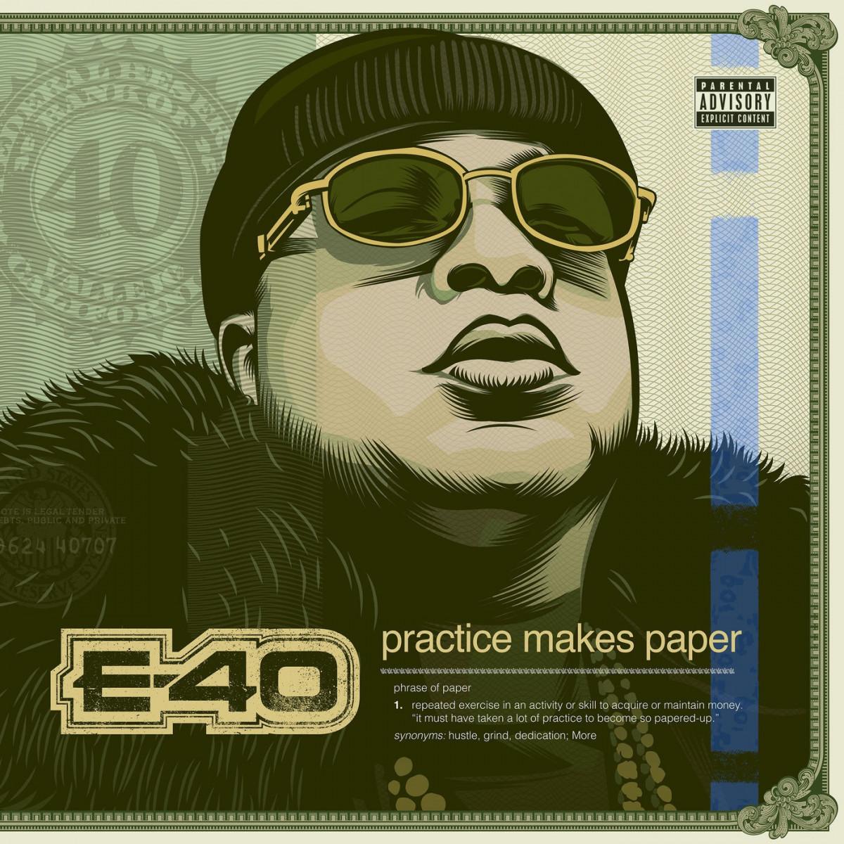 E-40 — «Practice Makes Paper»