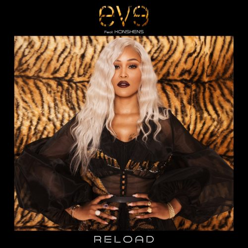 Eve — «Reload» (Feat. Konshens)
