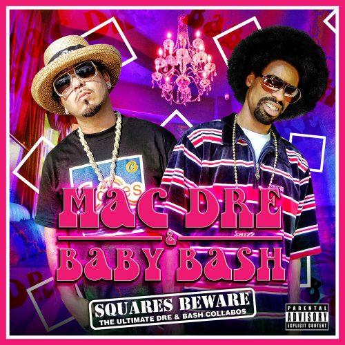 Mac Dre & Baby Bash — «Squares Beware»