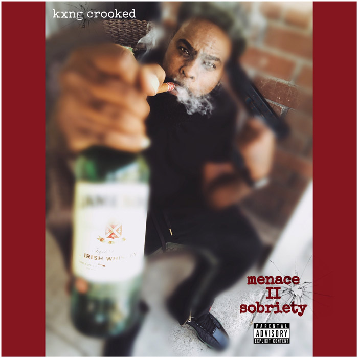 KXNG Crooked — «Menace II Sobriety»