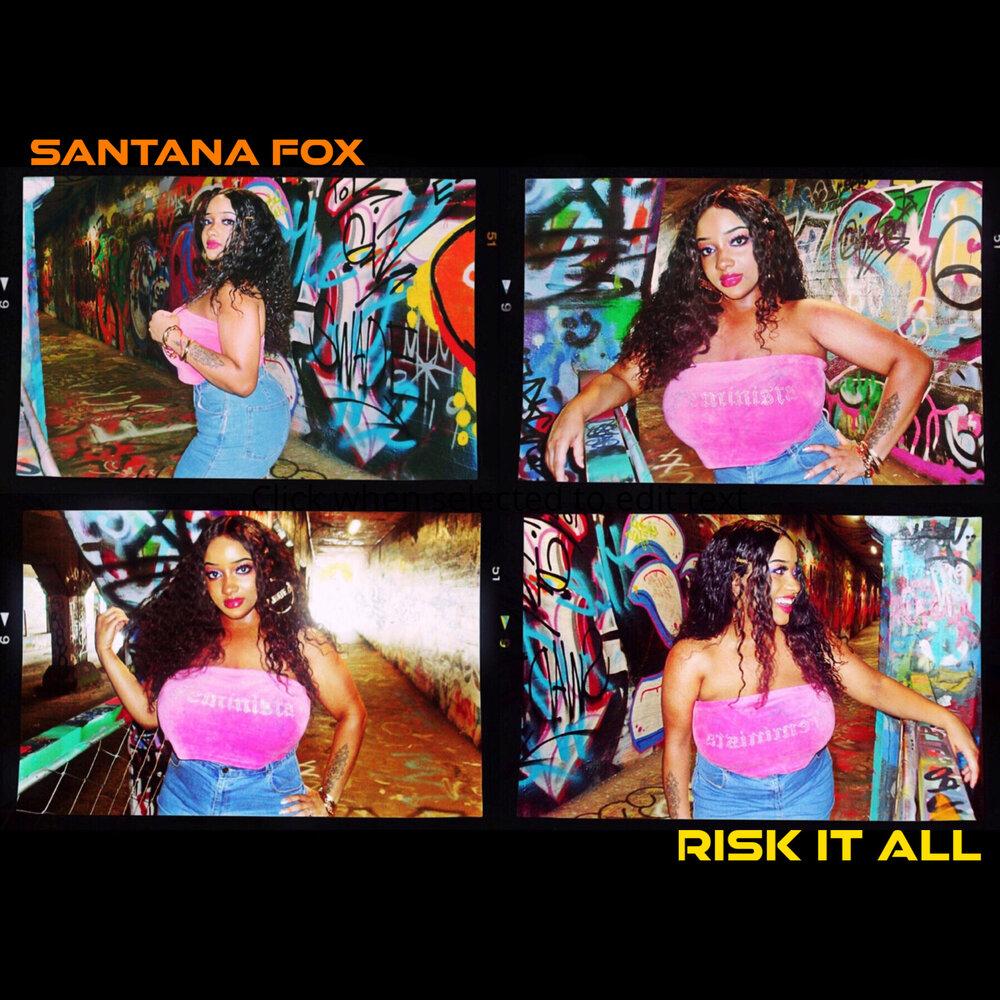 Santana Fox — «Risk It All»