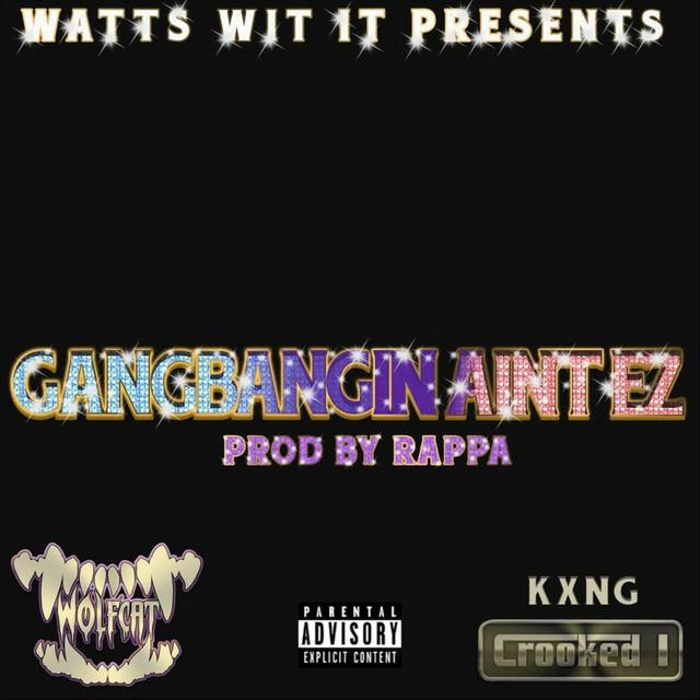 Wolfcat — «GangBangin Ain't Ez» (feat. Crooked I)