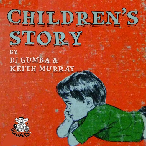 DJ Gumba «Children's Story» ft. Keith Murray