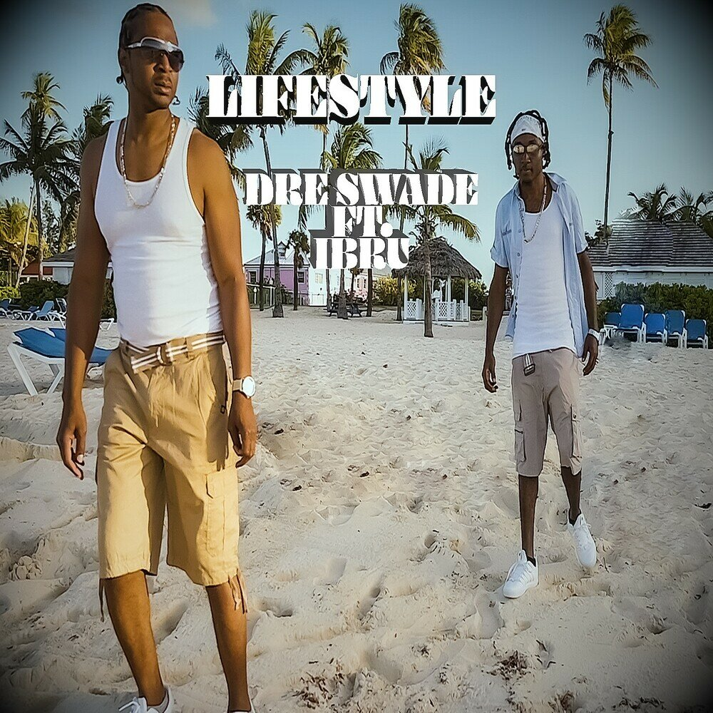 Dre Swade — «Lifestyle» (feat. Ibru)