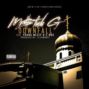 Mi$tuh G — «Downfall» (feat. Young Mezzy & E-Moe)