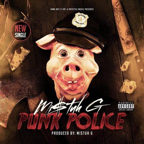 Mi$tuh G — «Punk Police»
