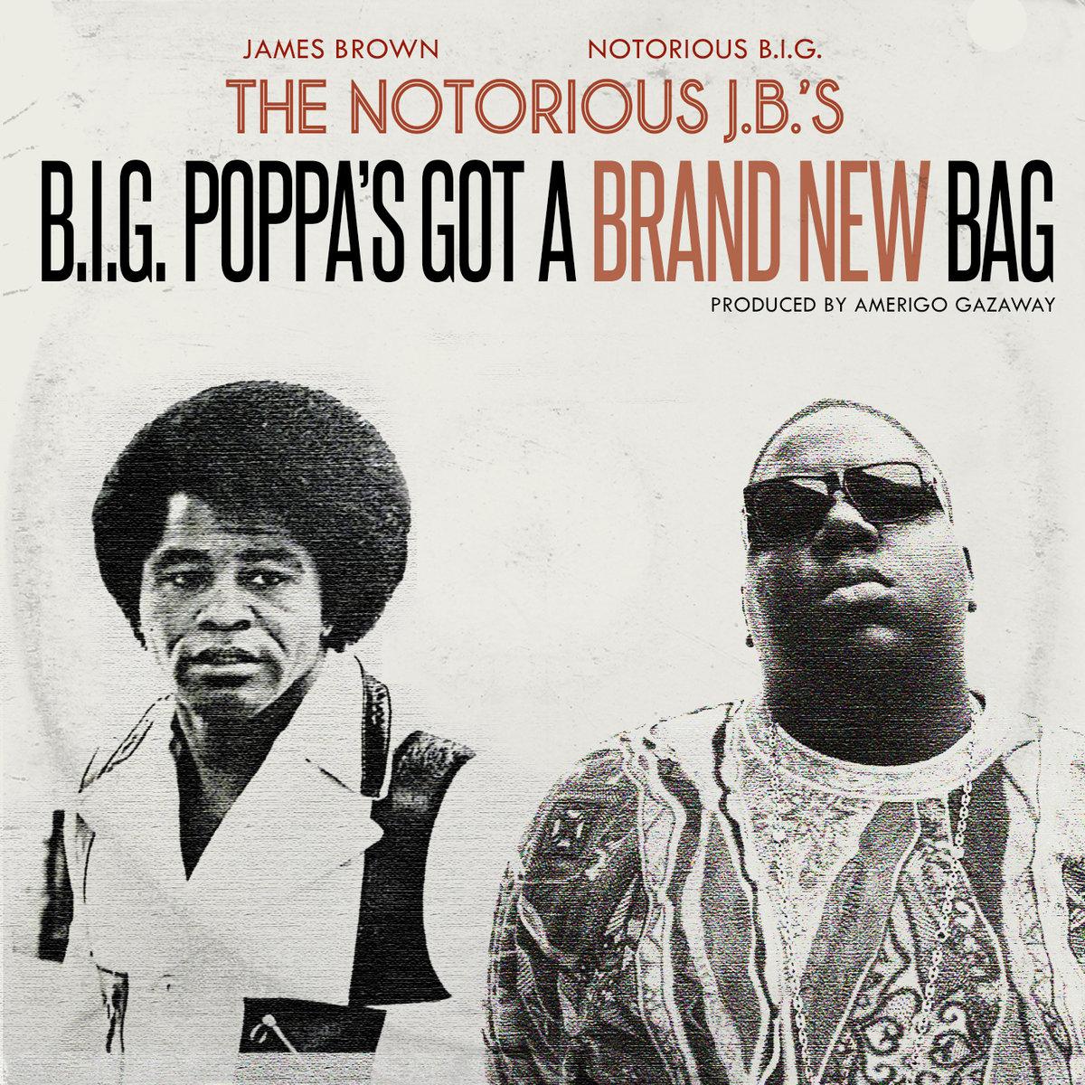 Amerigo Gazaway «The Notorious J.B.'s — B.I.G. Poppa's Got A Brand New Bag»