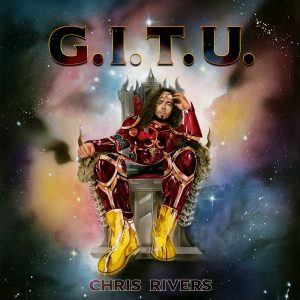 Chris Rivers — «G.I.T.U. (Greatest In The Universe)»