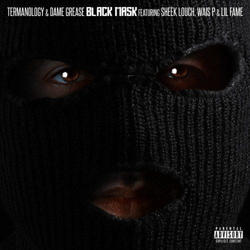Termanology & Dame Grease — «Black Mask» (feat. Sheek Louch, Wais P & Lil Fame)