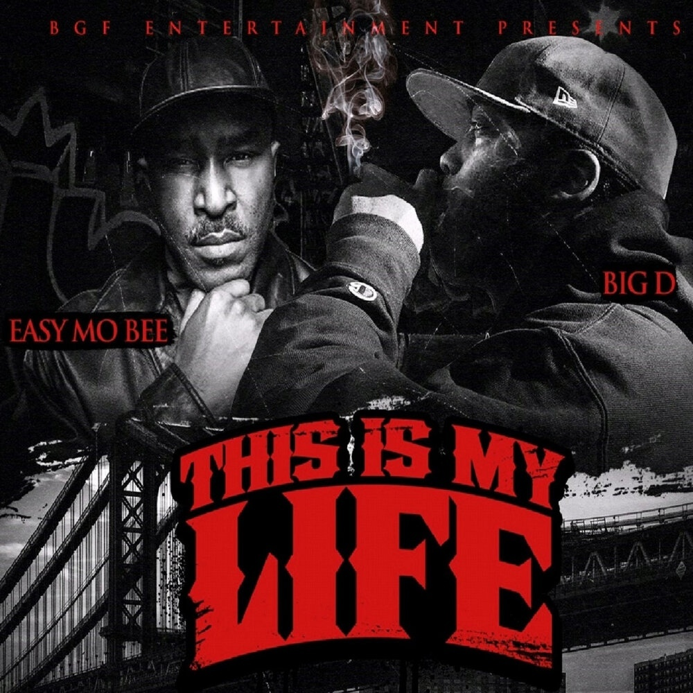 Big D & Easy Mo Bee — «This Is My Life»