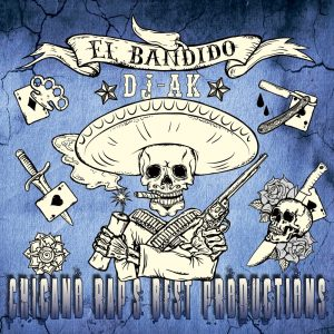 DJ AK — «El Bandido: Chicano Rap's Best Productions»