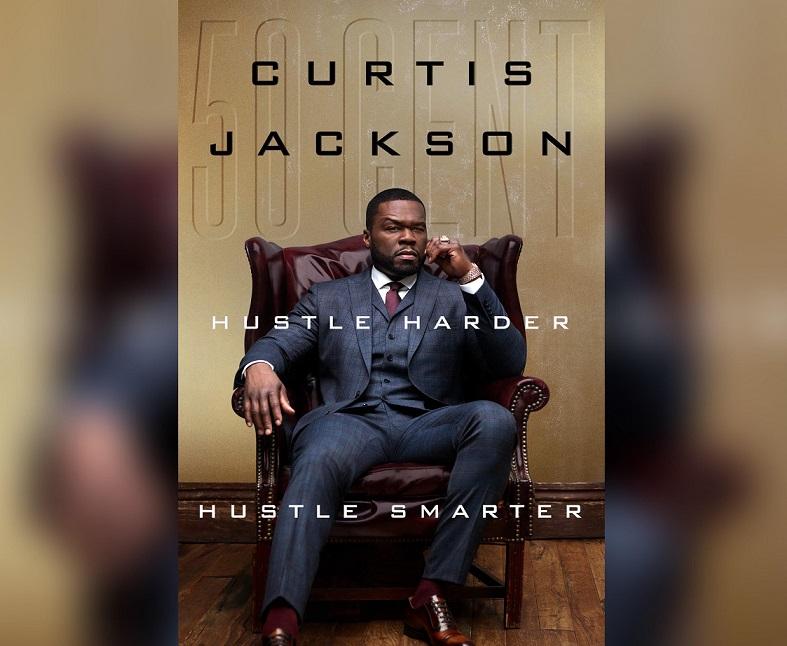 50 Cent решил поделиться секретами успеха в своей книге «Hustle Harder, Hustle Smarter»