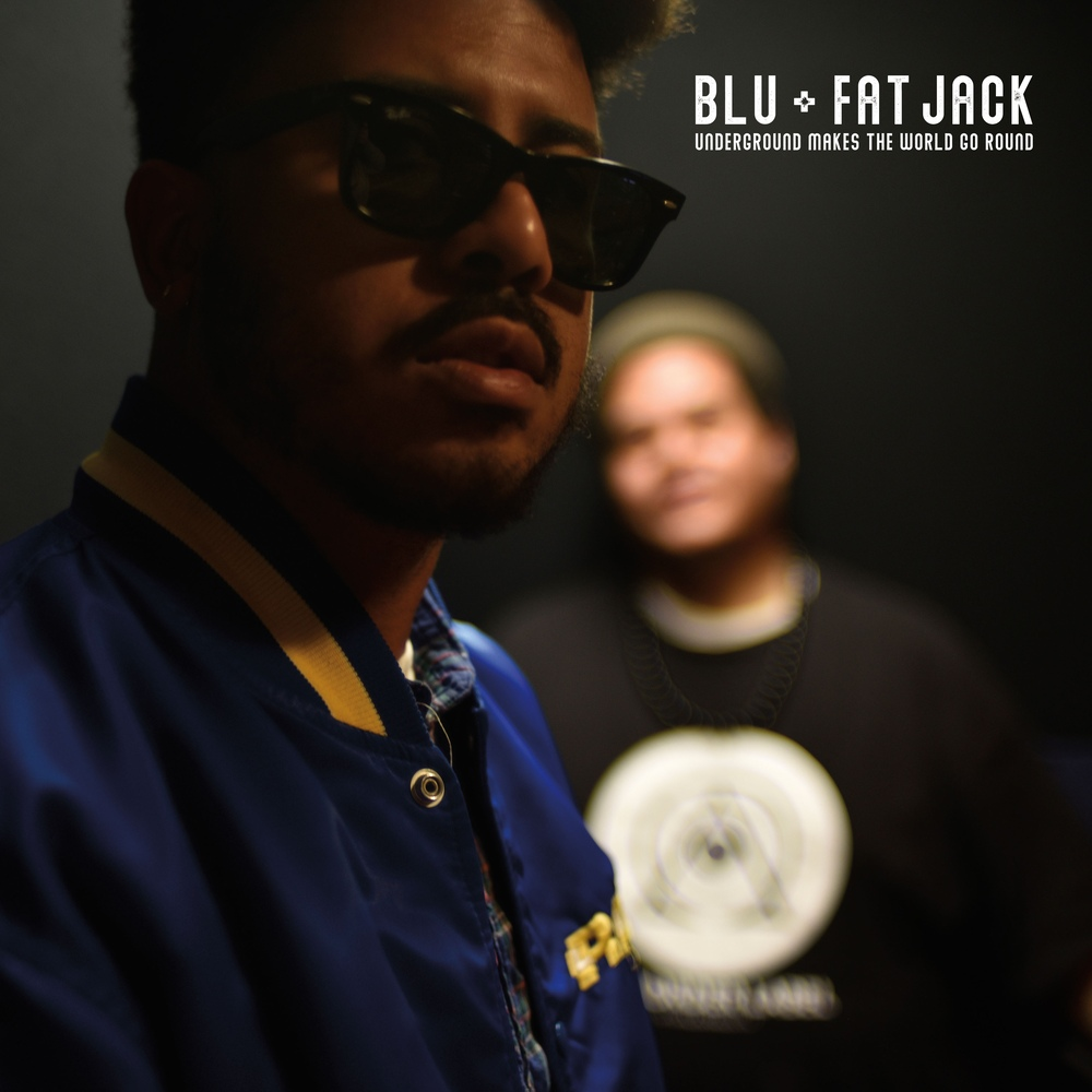 Blu & Fat Jack — «Underground Makes The World Go Round»
