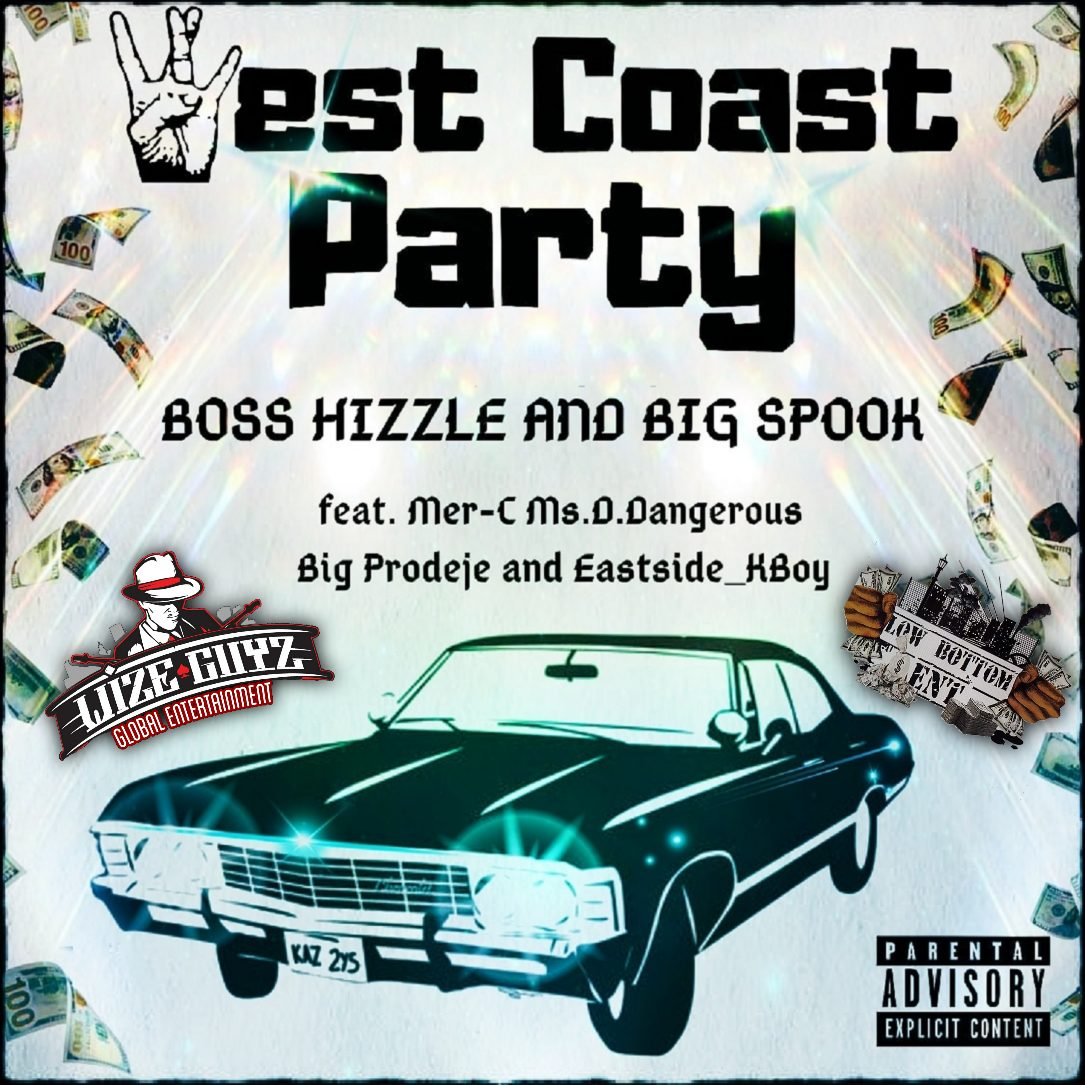 Boss Hizzle — «West Coast Party» (feat. Big Spook, Mer-C, Ms. D. Dangerous & Big Prodeje)
