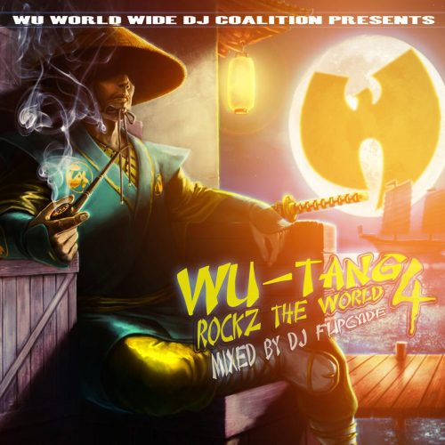 DJ Flipcyide — «Wu​-​Tang Rockz The World 4»