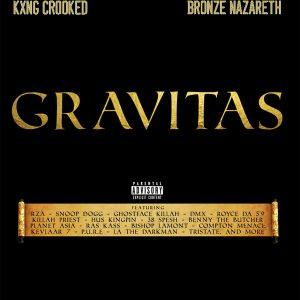 KXNG Crooked & Bronze Nazareth — «Gravitas»