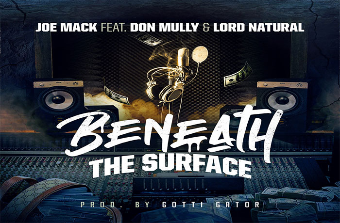 Joe Mack — «Beneath The Surface» (feat. Don Mully X Lord Natural)