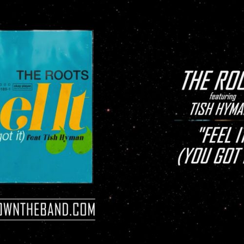 The Roots — «Feel It (You Got It)» feat. Tish Hymen