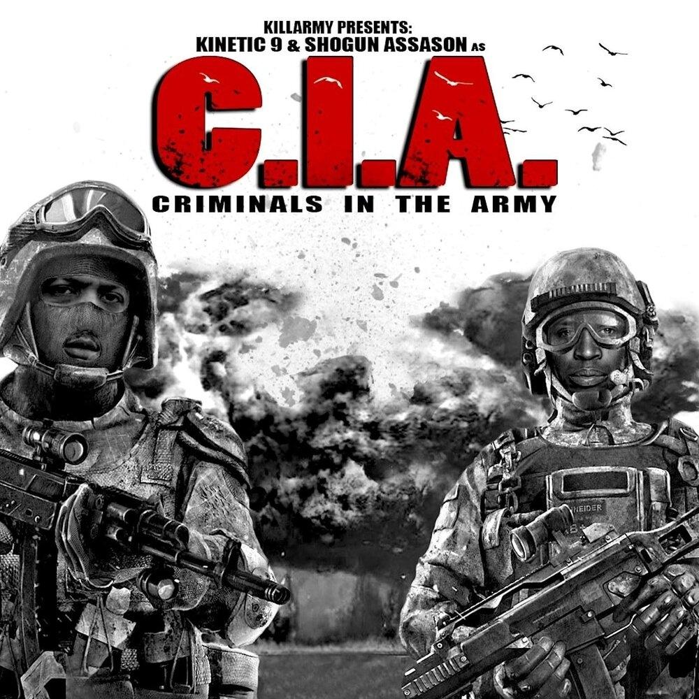 C.I.A. (Shogun Assason & Kinetic 9) — «Criminals In the Army»
