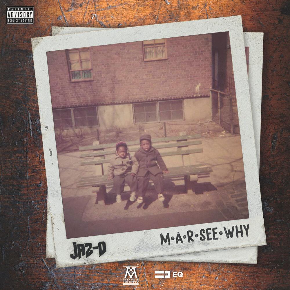 Jaz-O — «M-A-R-See-Why»