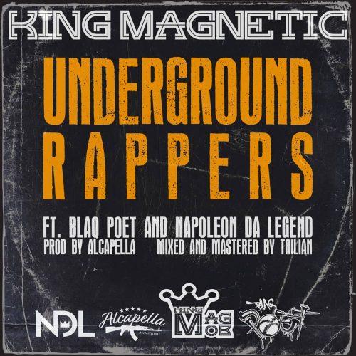 King Magnetic — «Underground Rappers» (feat. Blaq Poet & Napoleon Da Legend)
