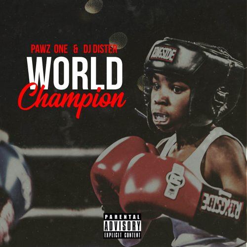 Pawz One & DJ Dister — «World Champion»