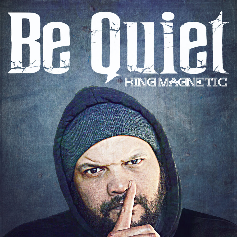 King Magnetic — «Be Quiet» (Vinnie Paz Diss)
