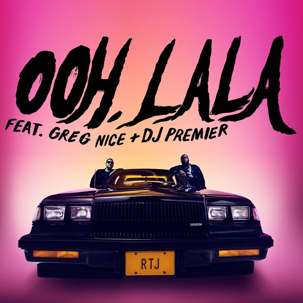 Run the Jewels — «Ooh LA LA» (feat. Greg Nice & DJ Premier)