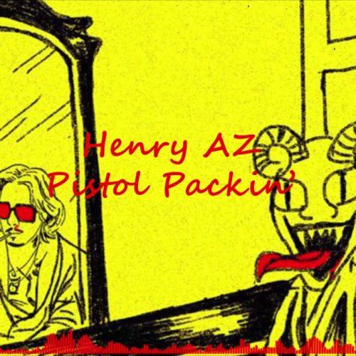 Henry AZ — «Pistol Packin'» (feat. Freddie Gibbs)