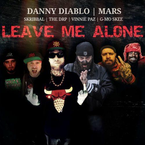 Danny Diablo & Mars — «Leave Me Alone» (feat. Vinnie Paz, The Drp, G-Mo Skee & Skribbal)