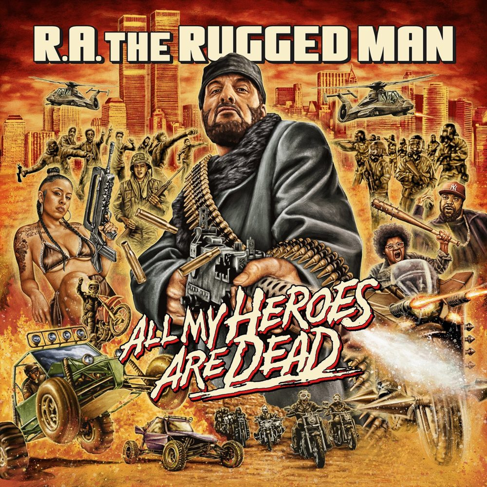 R.A. the Rugged Man — «All My Heroes Are Dead»