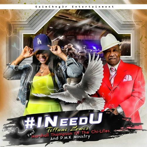 Tiffani Lewis — «#IneedU» (feat. Marshall Thompson of The Chi-Lites & P.M.K. Ministry)