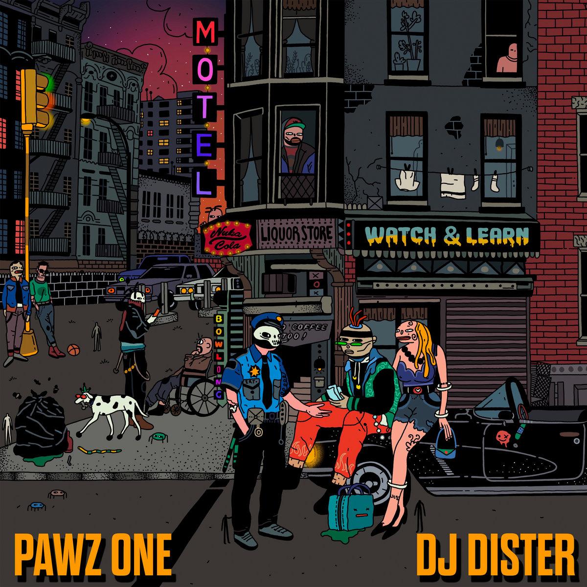 Pawz One & DJ Dister — «Watch & Learn»