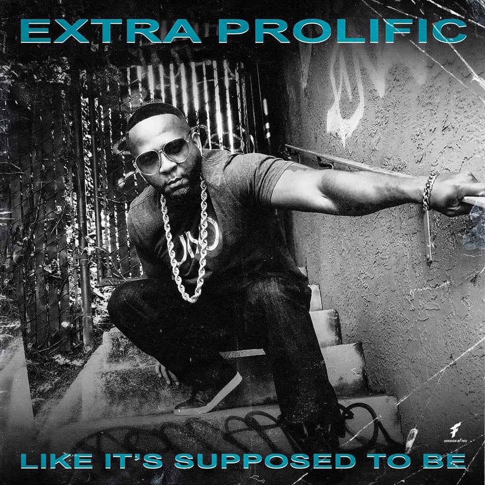 Extra Prolific — «Like It's Supposed To Be»