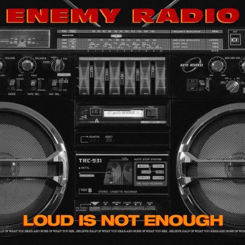 Enemy Radio — «Loud Is Not Enough»