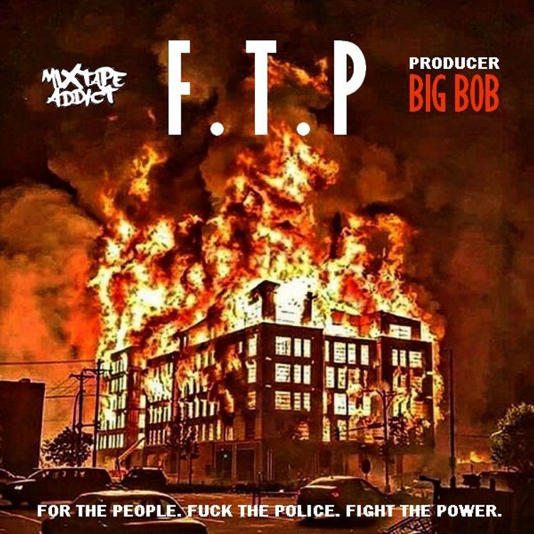 BigBob & Mixtape Addict — «F.T.P»