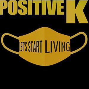 Positive K — «Let's Start Living»