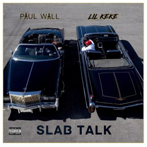 Paul Wall & Lil' Keke — «Slab Talk»