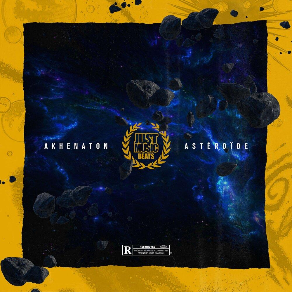 Akhenaton & Just Music Beats — «Astéroïde»