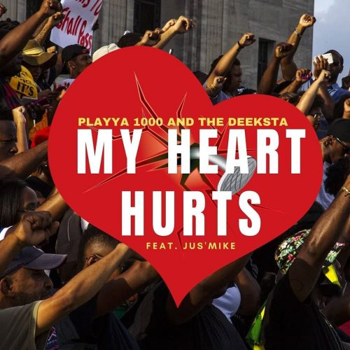 Playya 1000 & The Deeksta — «My Heart Hurts» (feat. Jus'Mike)