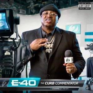 E-40 — «The Curb Commentator Channel 2»