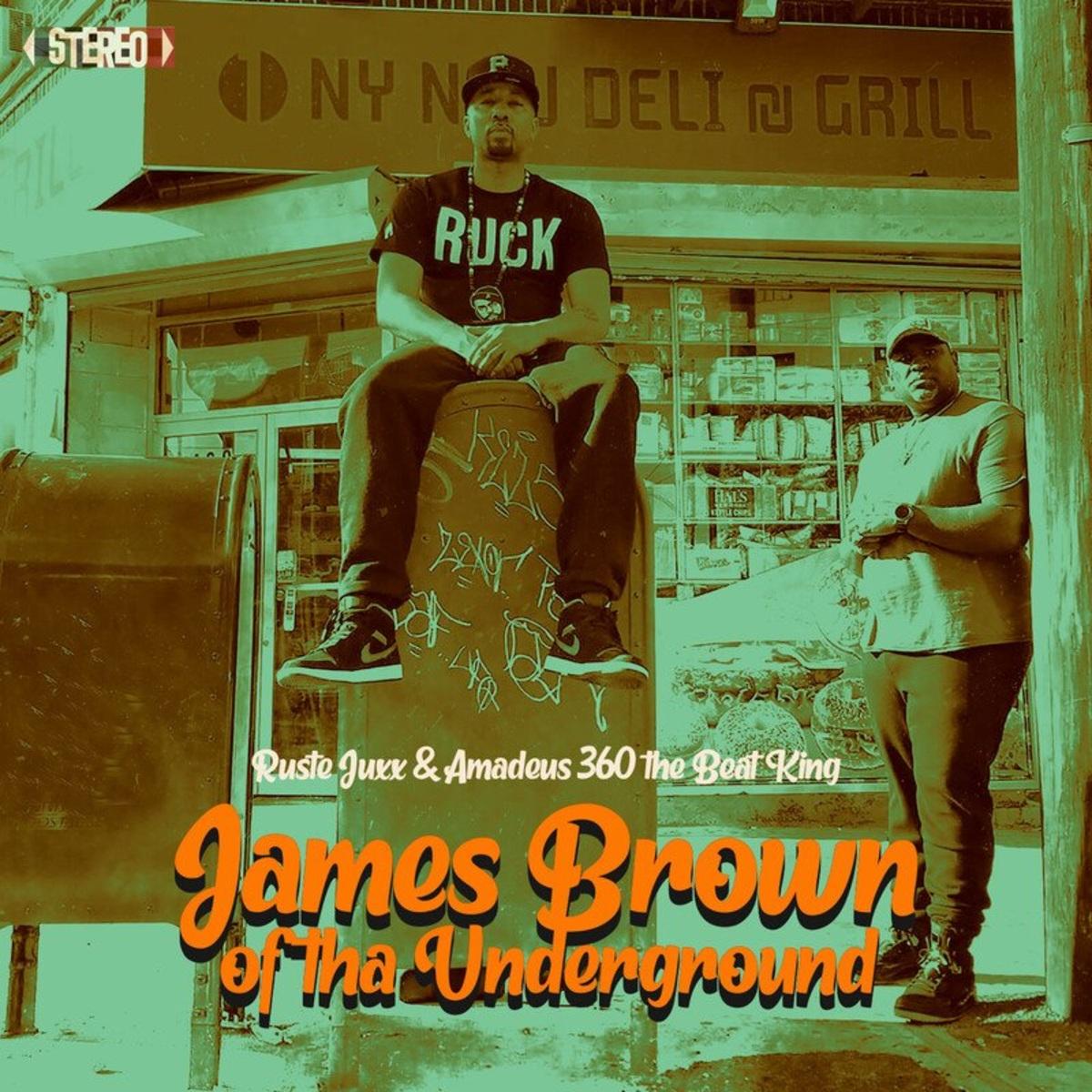 Ruste Juxx & Amadeus 360 The Beat King – «James Brown Of Tha Underground»