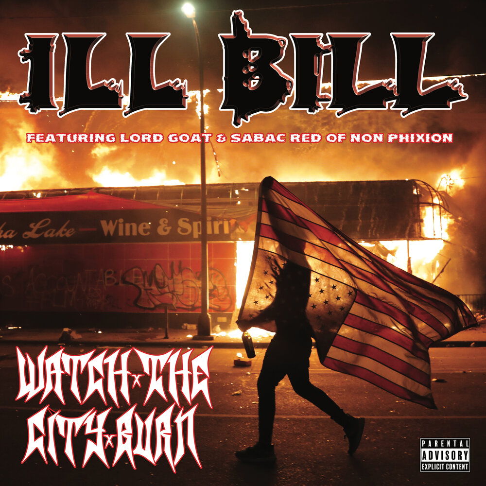Ill Bill – «Watch the City Burn» (Feat. Lord Goat & Sabac Red)