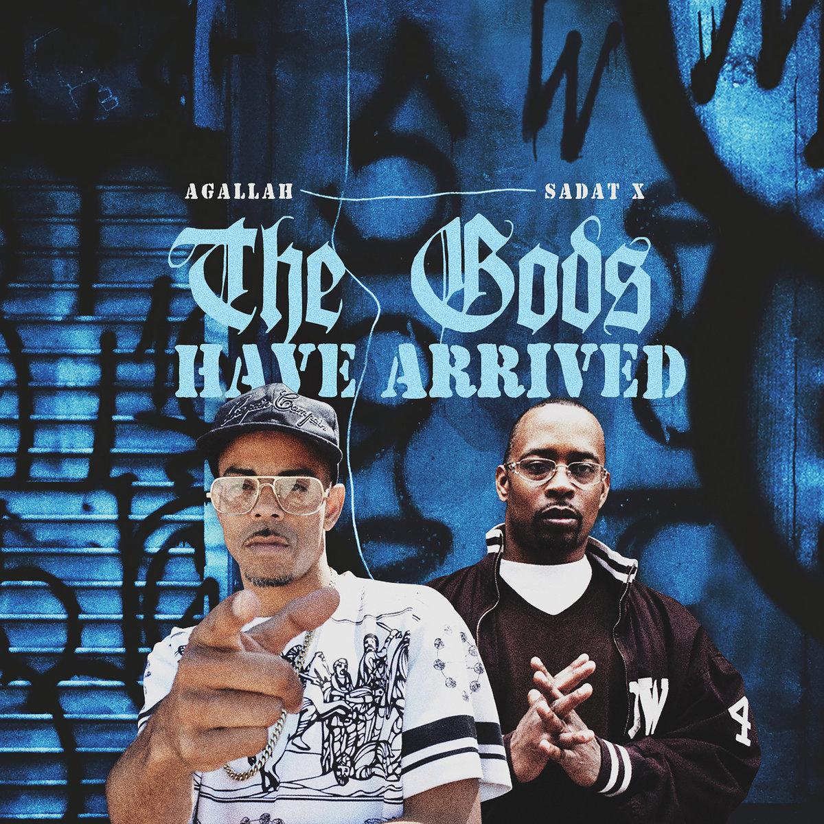 Agallah & Sadat X — «The Gods Have Arrived»